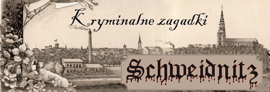 TYTUŁ Kryminalne zagadki Schweidnitz
