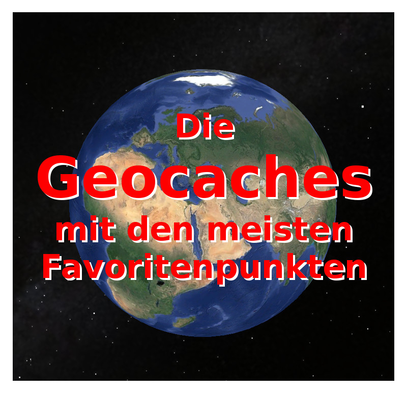 Geocaches mit 1500 Favoritenpunkten